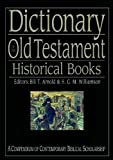 Dictionary of the Old Testament: Historical books: A Compendium of Contemporary Biblical Scholarship