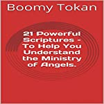 21 Powerful Scriptures - To Help You Understand the Ministry of Angels: Powerful Scriptures - Quick Guide | Boomy Tokan