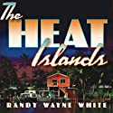 The Heat Islands: Doc Ford #2 Audiobook by Randy Wayne White Narrated by Dick Hill