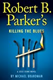 Robert B. Parker's Killing the Blues (Jesse Stone Novels)