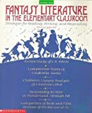 img - for Fantasy Literature in the Elementary Classroom: Strategies for Reading, Writing, and Responding by Monica Edinger (1996-04-01) book / textbook / text book