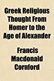 Greek Religious Thought From Homer to the Age of Alexander (1151475599) by Cornford, Francis Macdonald