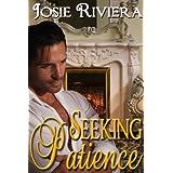 Seeking Patience ~ Josie Riviera