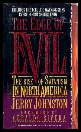 The Edge of Evil: The Rise of Satanism in North America by Jerry Johnston