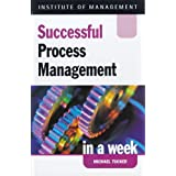 Successful Process Management in a Week (IAW)by Michael Tucker