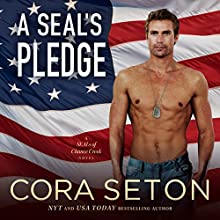 A SEAL's Pledge: SEALs of Chance Creek, Book 3 Audiobook by Cora Seton Narrated by Eric G. Dove