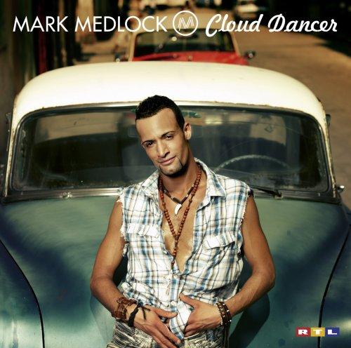 Mark Medlock - Cloud Dancer - Zortam Music