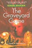 The Graveyard Game (Company) (0765311844) by Baker, Kage