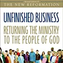 Unfinished Business: Returning the Ministry to the People of God (       UNABRIDGED) by Greg Ogden Narrated by Maurice England