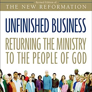 Unfinished Business: Returning the Ministry to the People of God | [Greg Ogden]