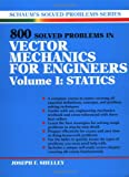 img - for 800 Solved Problems In Vector Mechanics for Engineers, Vol. I: Statics book / textbook / text book