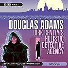Dirk Gently's Holistic Detective Agency (Dramatised) Hörspiel von Douglas Adams Gesprochen von: Harry Enfield, Billy Boyd, Andrew Sachs, Jim Carter