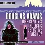 Dirk Gently's Holistic Detective Agency (Dramatised) | Douglas Adams