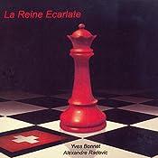 La Reine Ecarlate (Le Gambit Suisse 3) | Yves Bonnet, Alexandre Radovic