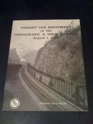Freight Car Equipment of the Chesapeake & Ohio Railway August 1, 1937 (Freight Car compare prices)
