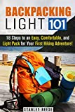 Search : Backpacking Light 101: 18 Steps to an Easy, Comfortable, and Light Pack for Your First Hiking Adventure! (Off the Grid Survival)