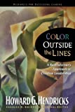 Color Outside the Lines (Swindoll Leadership Library) (0785289445) by Hendricks, Howard G.