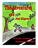 The Adventures of Joey Alligator (Volume 1)