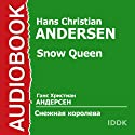 Snow Queen [Russian Edition] Audiobook by Hans Christian Andersen Narrated by Evgeny Perov, Galina Novozhilova, Valentina Sperantova, Mikhail Nejman, Lyudmila Chernysheva, Galina Ivanova