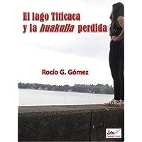 El lago Titicaca y la huakulla perdida