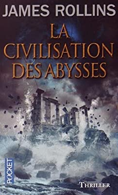 La Civilisation des abysses par James ROLLINS