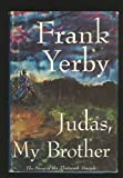 Judas, My Brother; the Story of the Thirteenth Disciple. an Historical Novel