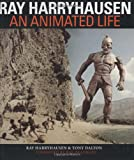 Ray Harryhausen: An Animated Life (0823084027) by Ray and Tony Dalton Harryhausen