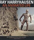 Ray Harryhausen: An Animated Life (0823084027) by Harryhausen, Ray and Tony Dalton