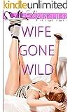 Wife Gone Wild: A Hotwife Fantasy