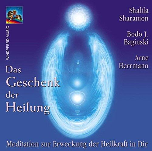 Das geschenk der heilung cd shalila sharamon bodo j for Arne herrmann