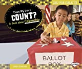 img - for Does My Voice Count?: A Book About Citizenship (Show Your Character) book / textbook / text book