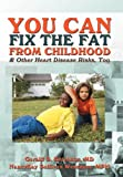 img - for You Can Fix the Fat from Childhood & Other Heart Disease Risks, Too book / textbook / text book