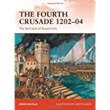 "The Fourth Crusade 1202-04: The betrayal of Byzantium (Campaign)von ""David Nicolle"""