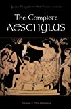 Image of The Complete Aeschylus: Volume I: The Oresteia (Greek Tragedy in New Translations)