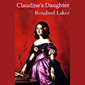 Claudine's Daughter | [Rosalind Laker]