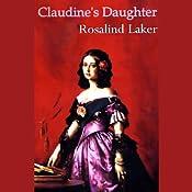 Claudine's Daughter | [Rosalind Laker]