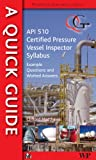 Quick Guide to API 510 Certified Pressure Vessel Inspector Syllabus: Example Questions and Worked Answers (Matthews Engineering Training Ltd) (0791859622) by Clifford Matthews