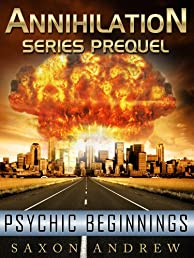Annihilation Prequel - Psychic Beginnings (Annihilation Series)