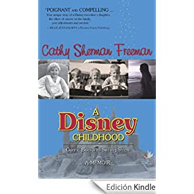 A Disney Childhood: Comic Books to Sailing Ships - A Memoir (English Edition)