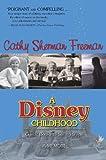 A Disney Childhood: Comic Books to Sailing Ships - A Memoir
