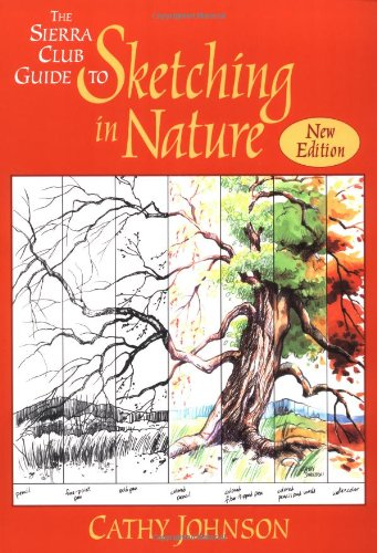 The Sierra Club Guide to Sketching in Nature (Sierra Club Books Publication)