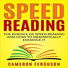 Speed Reading for Beginners: The Essence of Speed Reading and How to Dramatically Enhance It Audiobook by Cameron Ferguson Narrated by Neil Holmes