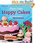 Happy Cakes: 680 kreative Ideen f�r w...