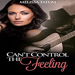 Can't Control the Feeling, Book 1 Audiobook