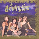 B*Witched I Shall Be There
