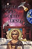 img - for Whom God Would Destroy by Pants, Commander (May 15, 2009) Paperback book / textbook / text book