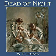 Dead of Night (       UNABRIDGED) by W. F. Harvey Narrated by Cathy Dobson