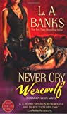 Never Cry Werewolf: A Crimson Moon Novel