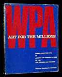 Art for the Millions: Essays from the 1930s by Artists and Administrators of the WPA Federal Art Project