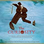The Curiosity: A Novel | [Stephen Kiernan]